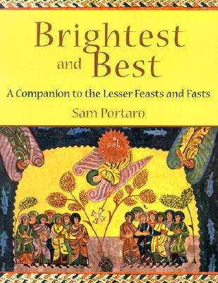 Brightest and Best: A Companion to the Lesser Feasts and Fasts, Portaro, Sam