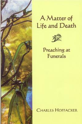 Image for MATTER OF LIFE AND DEATH : PREACHING A