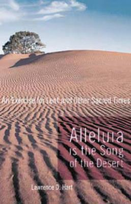 Image for Alleluia is the Song of the Desert: An Exercise for Lent and other Sacred Times
