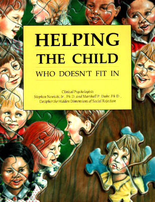 Helping the Child Who Doesn't Fit in, Nowicki Ph.D., Stephen; Duke PhD Ph.D., Marshall P