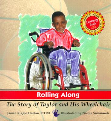 Image for Rolling Along: The Story of Taylor and His Wheelchair (Rehabilitation Institute of Chicago Learning Book)
