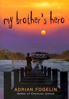 My Brothers Hero, ADRIAN FOGELIN