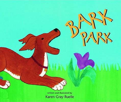 Bark Park, Karen Gray Ruelle