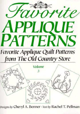 Image for Favorite Applique Patterns: Favorite Applique Quilt Patterns from the Old Country Store, Volume 3