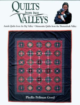 Image for Quilts from two Valleys: Amish Quilts From The Big Valley-Mennonite Quilts From The Shenandoah Valley