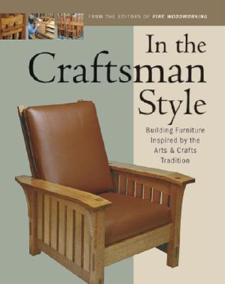 Image for In the Craftsman Style: Building Furniture Inspired by the Arts & Crafts Tradition