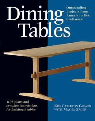 Image for Dining Tables: Outstanding Projects from America's Best Craftsmen (Furniture Projects)