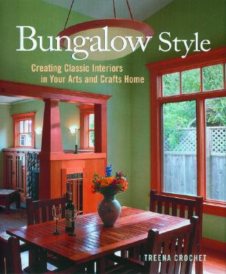 Image for Bungalow Style: Creating Classic Interiors in Your Arts and Crafts Home
