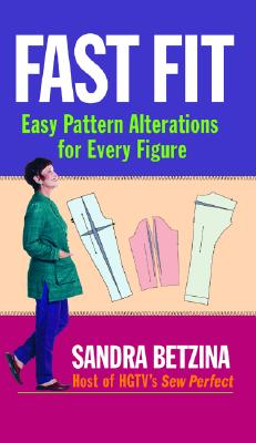 Fast Fit: Easy Pattern Alterations for Every Figure, Betzina, Sandra
