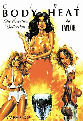 Girl: Body Heat: The Erection Collection, Taylor, Kevin J.