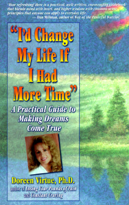 """Image for """"I'd Change My Life If I Had More Time"""": A Practical Guide to Making Dreams Come True"""