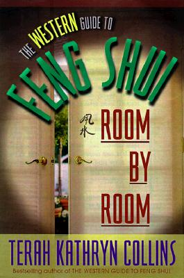 The Western Guide to Feng Shui: Room by Room, Collins, Terah Kathryn