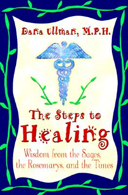 'Steps To Healing:Wisdom From The Sages,The Rosemarys And The Times', Ullman,Dana