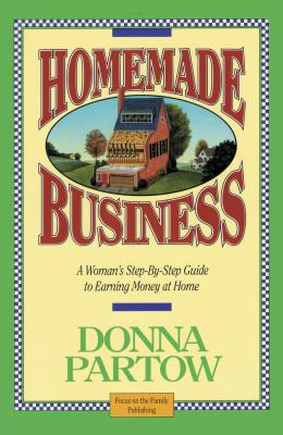 Image for Homemade Business ~ A Woman's Step-By-Step Guide to Earning Money at Home