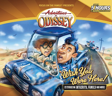 Image for Vol 21 Wish You Were Here The Adventures in Odyssey