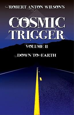 Cosmic Trigger, Vol. 2: Down To Earth, Robert Anton Wilson