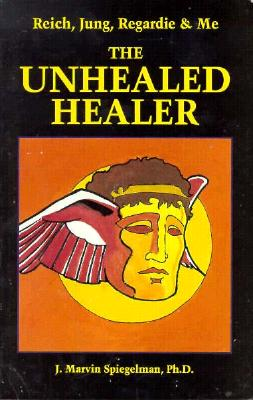 Image for Reich, Jung, Regardie & Me: Unhealed Healer.