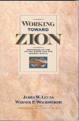 Image for Working Toward Zion: Principles of the United Order for the Modern World