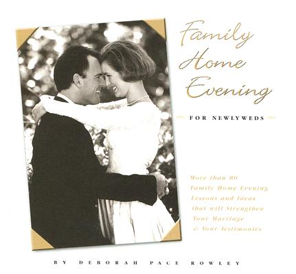 Family Home Evening for Newlyweds, Deborah Rowley