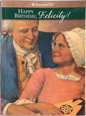 Image for 4 Happy Birthday, Felicity!: A Springtime Story (American Girl)