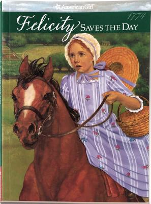 Felicity Saves the Day: A Summer Story (American Girls Collection), Valerie Tripp