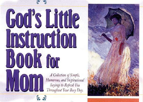 Image for God's Little Instruction Book for Mom (God's Little Instruction Books)