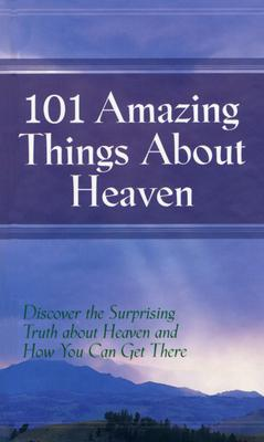 Image for 101 Amazing Things About Heaven
