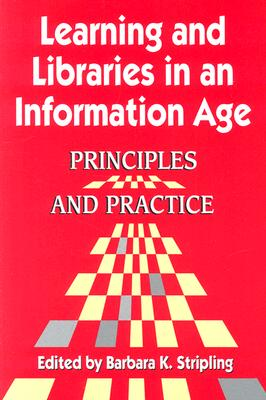 Learning and Libraries in an Information Age: Principles and Practice, Barbara Stripling (Author)