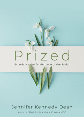 Image for Prized: Experience the Tender Love of the Savior