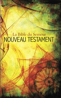 French New Testament: La Bible du Semeur Nouveau T, Biblica