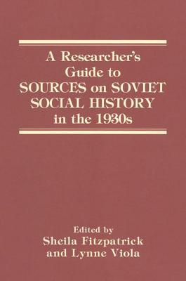Image for A Researcher's Guide to Sources on Soviet Social History in the 1930s
