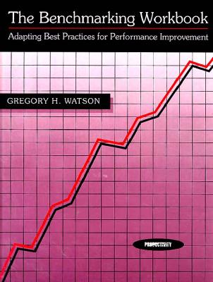 Image for Benchmarking Workbook: Adapting the Best Practices for Performance Improvement