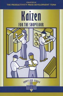Kaizen for the Shop Floor: A Zero-Waste Environment with Process Automation (The Shopfloor Series) (Volume 2), Productivity Press Development Team