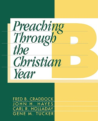 Image for Preaching Through the Christian Year: Year B