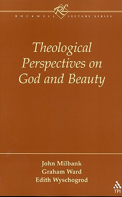 Theological Perspectives on God and Beauty, JOHN MILBANK, GRAHAM WARD, EDITH WYSCHOGROD