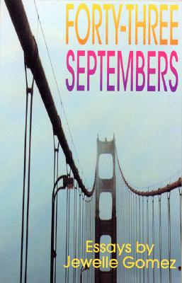 Forty-Three Septembers: Essays, Gomez, Jewelle