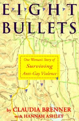 Image for Eight Bullets: One Woman's Story of Surviving Anti-Gay Violence