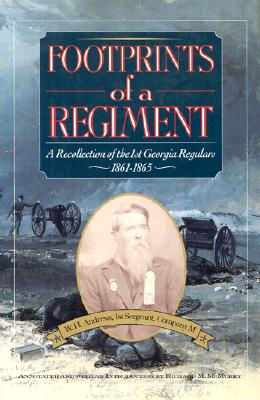 Image for Footprints of a Regiment: A Recollection of the 1st Georgia Regulars, 1861-1865