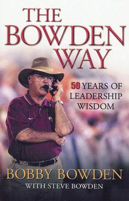 The Bowden Way: 50 Years of Leadership Wisdom, Bowden, Bobby