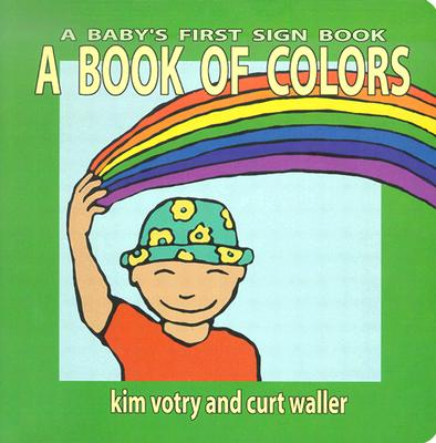 Image for A Book of Colors (Baby's First Signs)