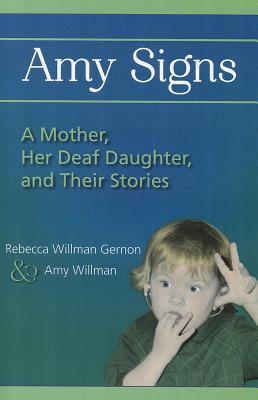 Image for Amy Signs: A Mother, Her Deaf Daughter, and Their Stories