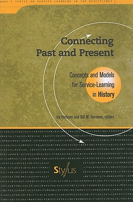 Connecting Past and Present: Concepts and Models for Service Learning in History (Service Learning in the Disciplines Series)