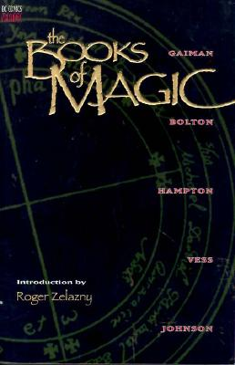 The Books of Magic, GAIMAN, Neil; ZELAZNY, Roger; BOLTON, John; HAMPTON, Scott; KLEIN, Todd