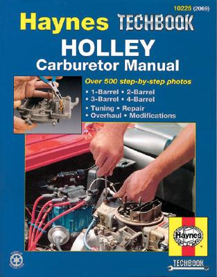 The Haynes Holley Carburetor Manual 10225 (2069), Ryan, Mark;Haynes, John Harold