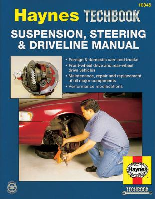 Suspension, Steering and Driveline Manual (10345) Haynes Techbook, Haynes Publishing