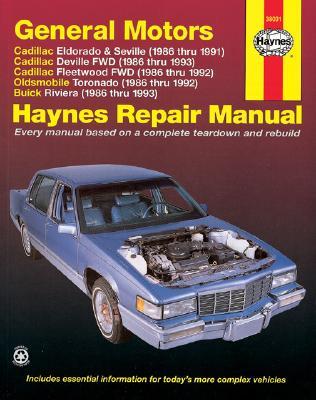 Haynes Repair Manual General Motors Cadillac Eldorado, Seville, Deville and Fleetwood (FWD) Oldsmobile Toronado, Buick Reviera