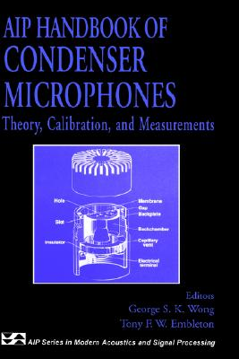 AIP Handbook of Condenser Microphones: Theory, Calibration and Measurements (Modern Acoustics and Signal Processing)