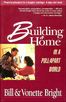 Image for Building a Home in a Pull Apart World: Powerful Principles for a Happier Marriage : 4 Steps That Work
