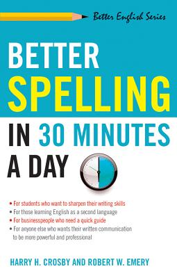 Better Spelling in 30 Minutes a Day (Better English), Crosby, Harry; Emery, Robert