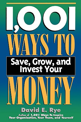 Image for 1,001 Ways to Save, Grow, and Invest Your Money